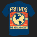 "Friends ""The World Goes By"" Shirt"